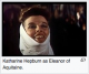 Katherine Hepburn as Eleanor of Aquitaine